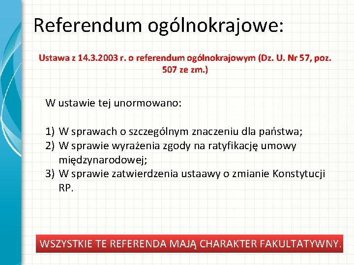 Referendum ogólnokrajowe: Ustawa z 14. 3. 2003 r. o referendum ogólnokrajowym (Dz. U. Nr