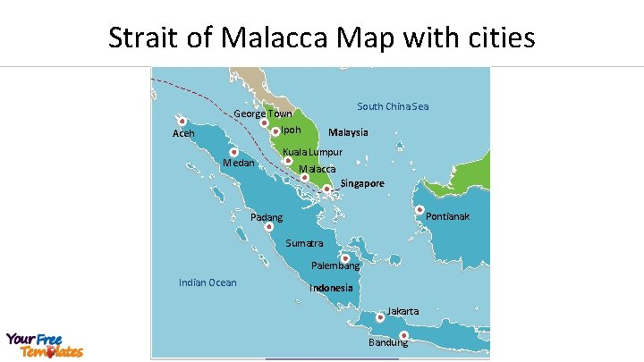 Strait of Malacca Map with cities South China Sea George Town Ipoh Aceh Medan
