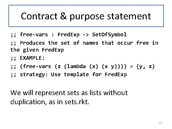 Contract & purpose statement ; ; free-vars : Fred. Exp -> Set. Of. Symbol
