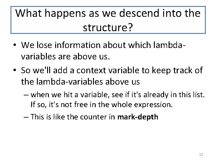 What happens as we descend into the structure? • We lose information about which