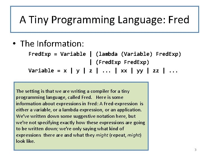 A Tiny Programming Language: Fred • The Information: Fred. Exp = Variable | (lambda