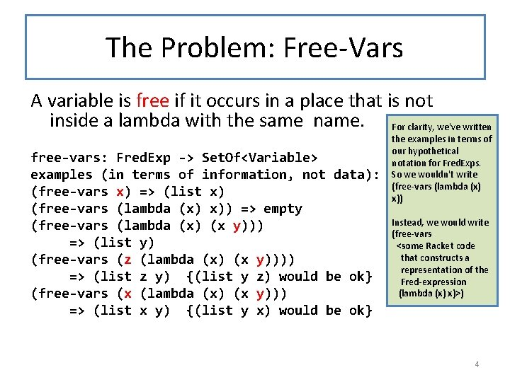 The Problem: Free-Vars A variable is free if it occurs in a place that