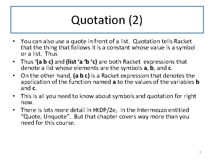 Quotation (2) • You can also use a quote in front of a list.