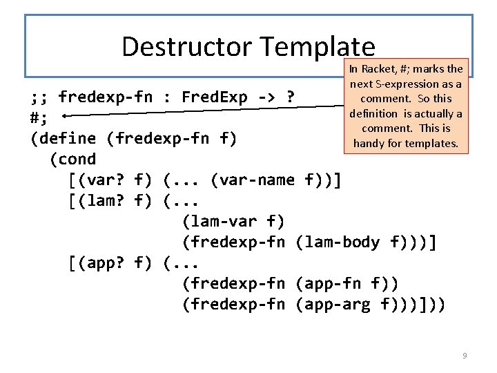 Destructor Template In Racket, #; marks the next S-expression as a comment. So this