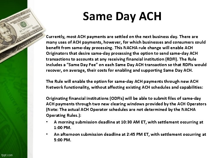 Same Day ACH Currently, most ACH payments are settled on the next business day.