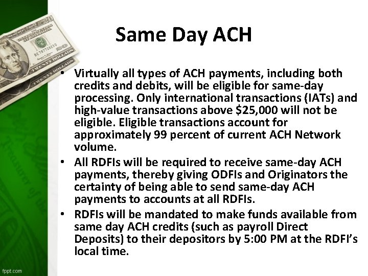 Same Day ACH • Virtually all types of ACH payments, including both credits and