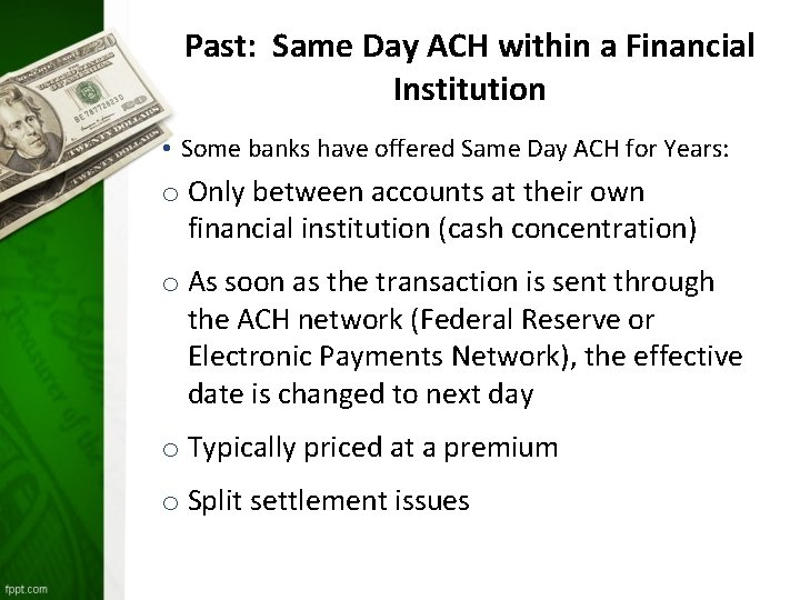 Past: Same Day ACH within a Financial Institution • Some banks have offered Same