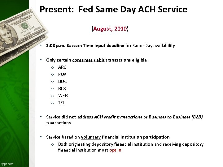 Present: Fed Same Day ACH Service (August, 2010) • 2: 00 p. m. Eastern