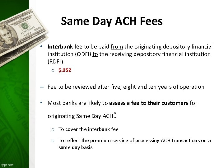 Same Day ACH Fees • Interbank fee to be paid from the originating depository