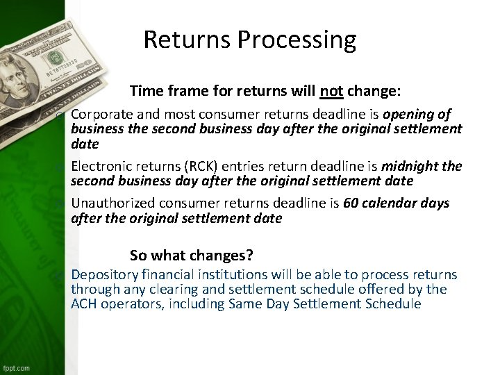 Returns Processing Time frame for returns will not change: o Corporate and most consumer