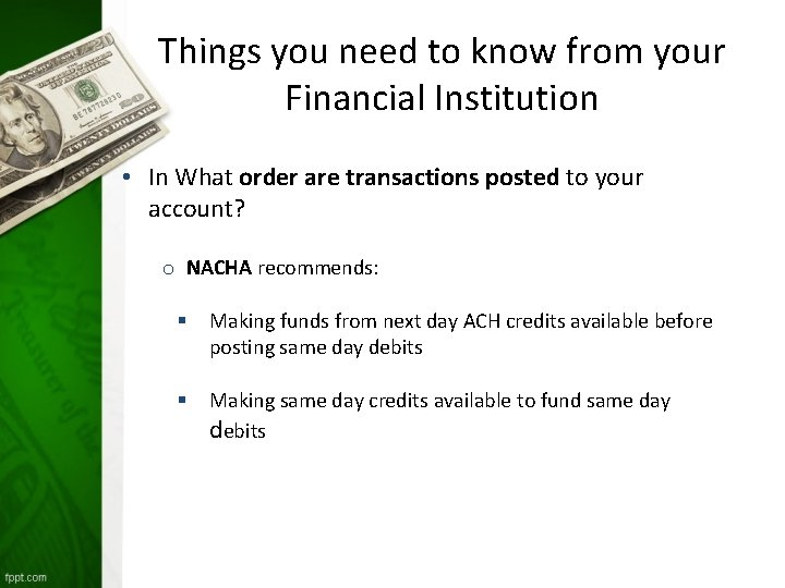 Things you need to know from your Financial Institution • In What order are