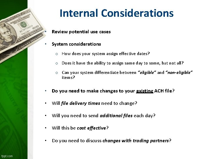 Internal Considerations • Review potential use cases • System considerations o How does your