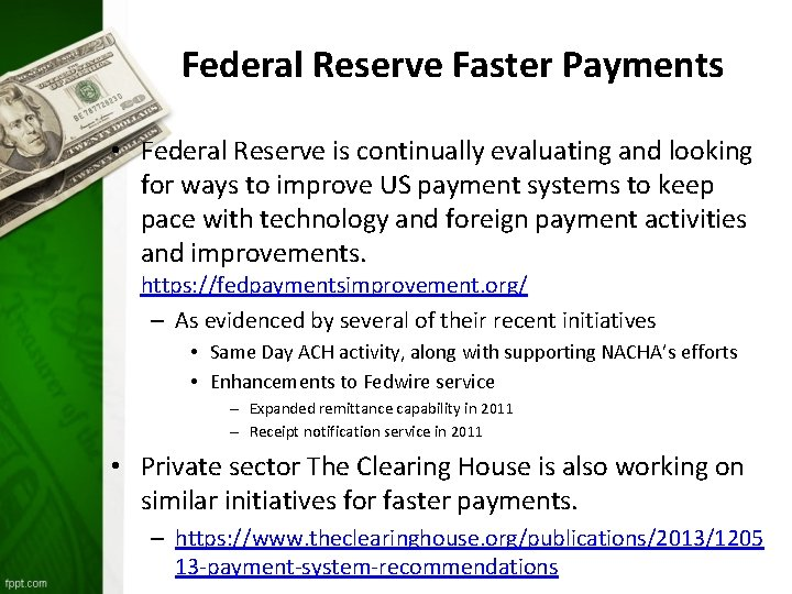 Federal Reserve Faster Payments • Federal Reserve is continually evaluating and looking for ways