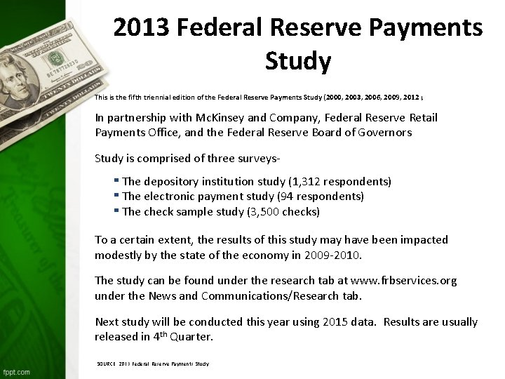 2013 Federal Reserve Payments Study This is the fifth triennial edition of the Federal