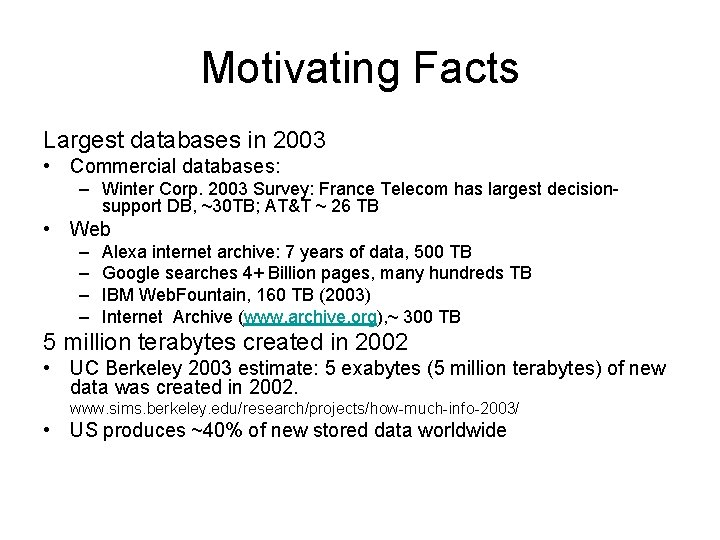 Motivating Facts Largest databases in 2003 • Commercial databases: – Winter Corp. 2003 Survey: