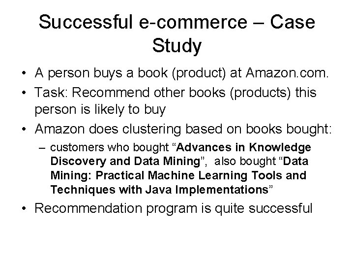 Successful e-commerce – Case Study • A person buys a book (product) at Amazon.