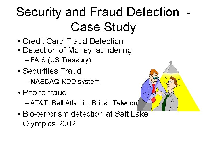 Security and Fraud Detection Case Study • Credit Card Fraud Detection • Detection of