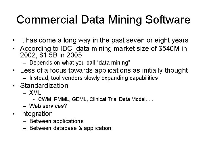 Commercial Data Mining Software • It has come a long way in the past