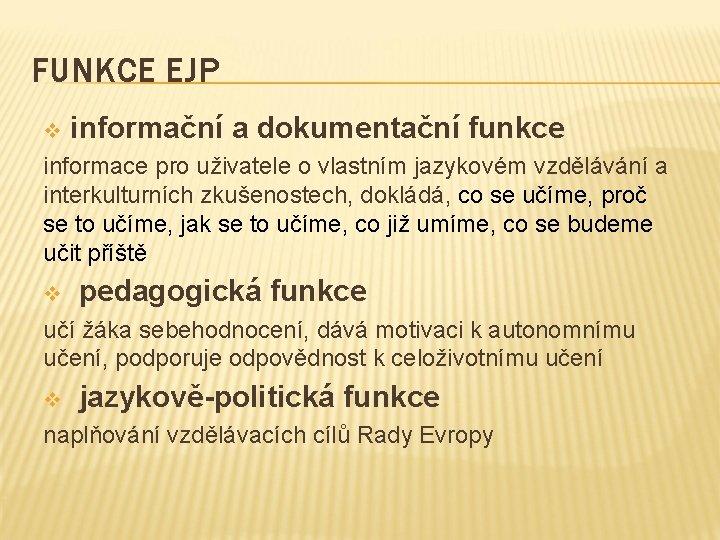 FUNKCE EJP v informační a dokumentační funkce informace pro uživatele o vlastním jazykovém vzdělávání