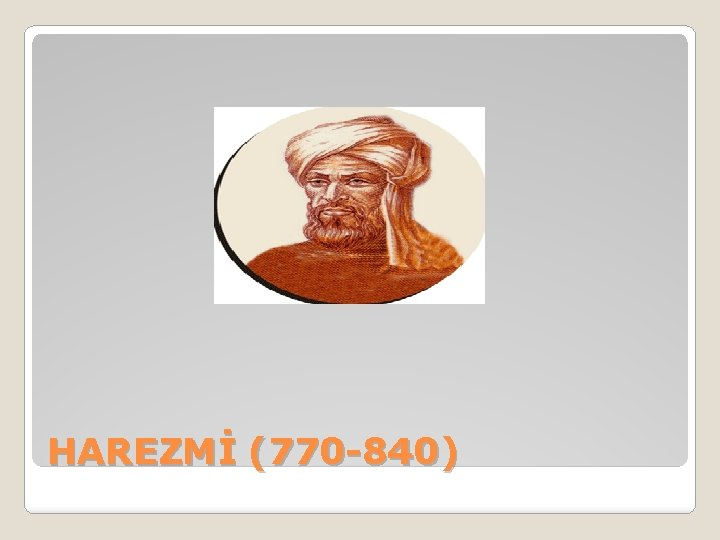 HAREZMİ (770 -840)