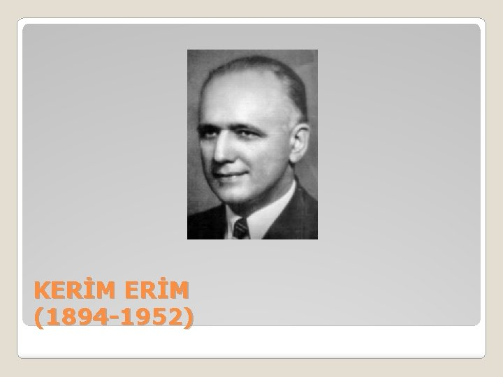 KERİM (1894 -1952)
