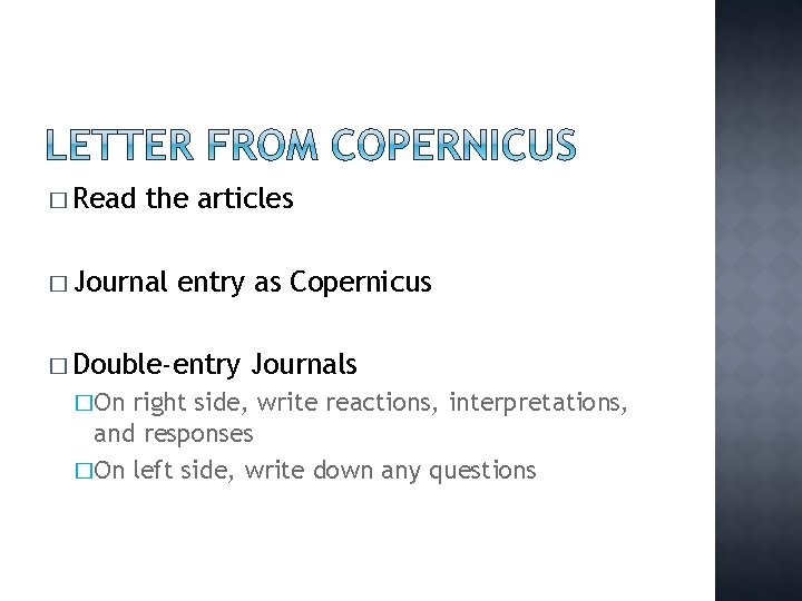 � Read the articles � Journal entry as Copernicus � Double-entry �On Journals right