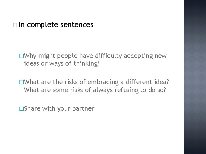 � In complete sentences �Why might people have difficulty accepting new ideas or ways