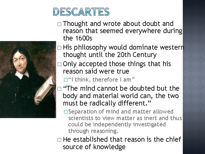 � Thought and wrote about doubt and reason that seemed everywhere during the 1600
