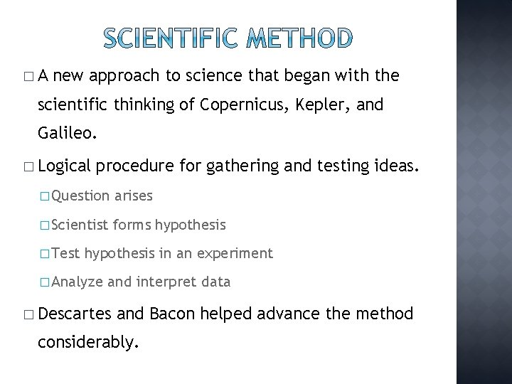 �A new approach to science that began with the scientific thinking of Copernicus, Kepler,