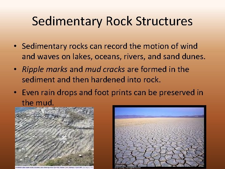 Sedimentary Rock Structures • Sedimentary rocks can record the motion of wind and waves