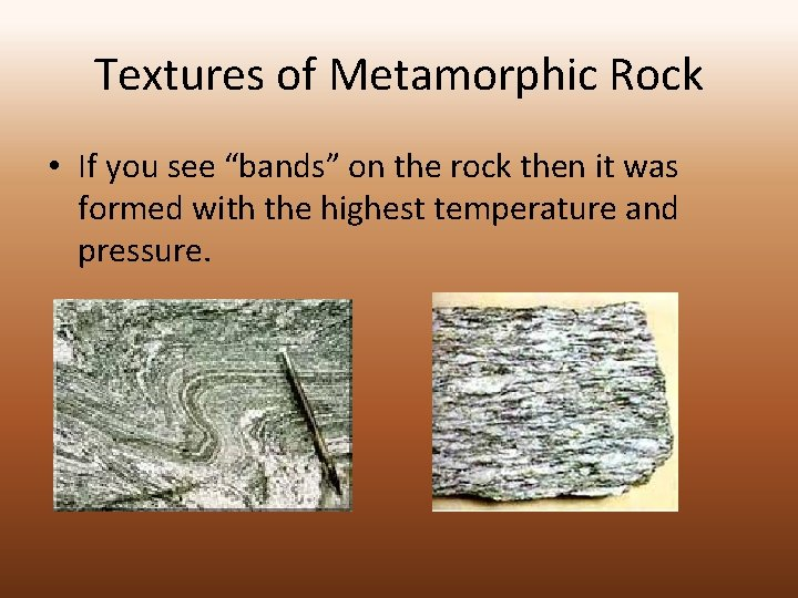 """Textures of Metamorphic Rock • If you see """"bands"""" on the rock then it"""