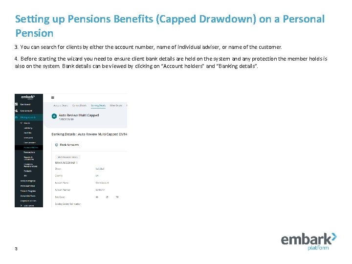 Setting up Pensions Benefits (Capped Drawdown) on a Personal Pension 3. You can search