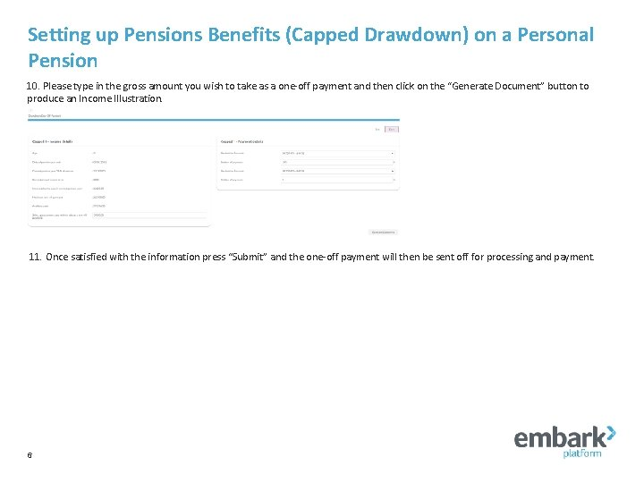 Setting up Pensions Benefits (Capped Drawdown) on a Personal Pension 10. Please type in