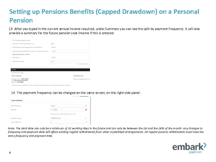 Setting up Pensions Benefits (Capped Drawdown) on a Personal Pension 13. After you typed