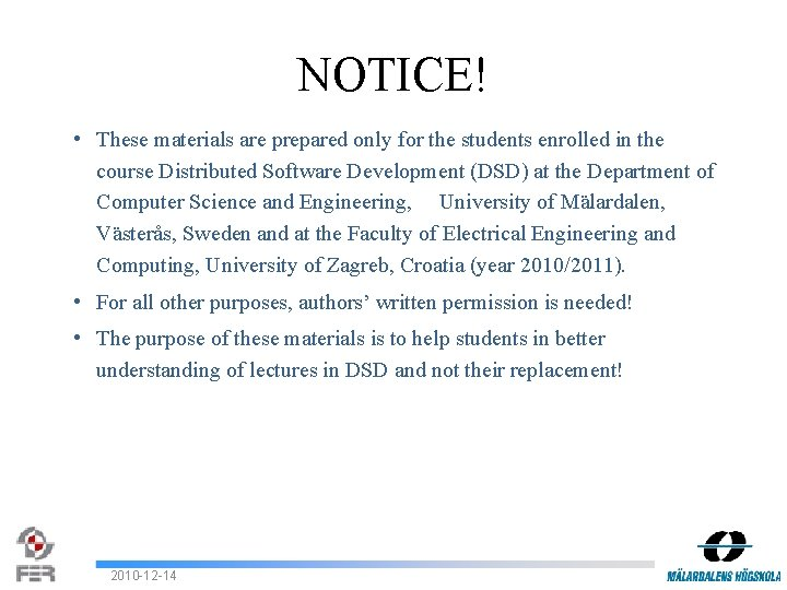 NOTICE! • These materials are prepared only for the students enrolled in the course