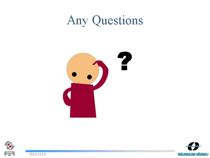 Any Questions 2010 -12 -14
