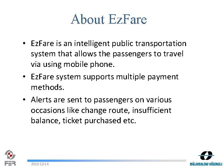 About Ez. Fare • Ez. Fare is an intelligent public transportation system that allows