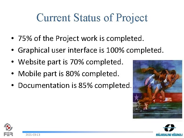 Current Status of Project • • • 75% of the Project work is completed.