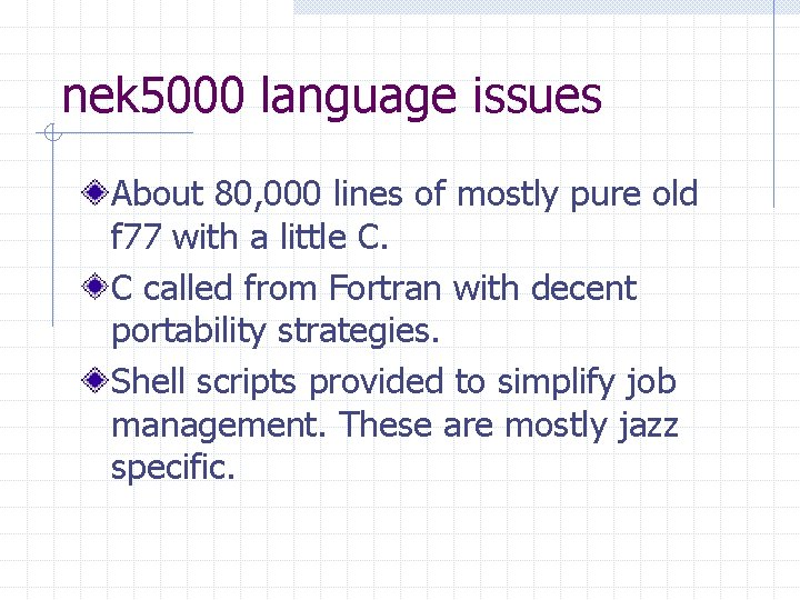 nek 5000 language issues About 80, 000 lines of mostly pure old f 77