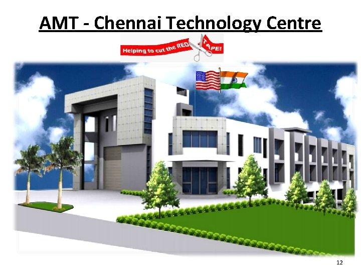 AMT - Chennai Technology Centre 12