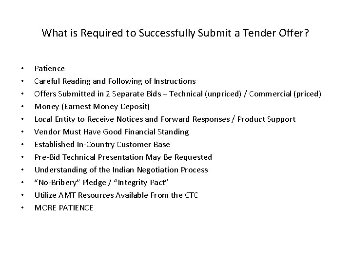What is Required to Successfully Submit a Tender Offer? • • • Patience Careful