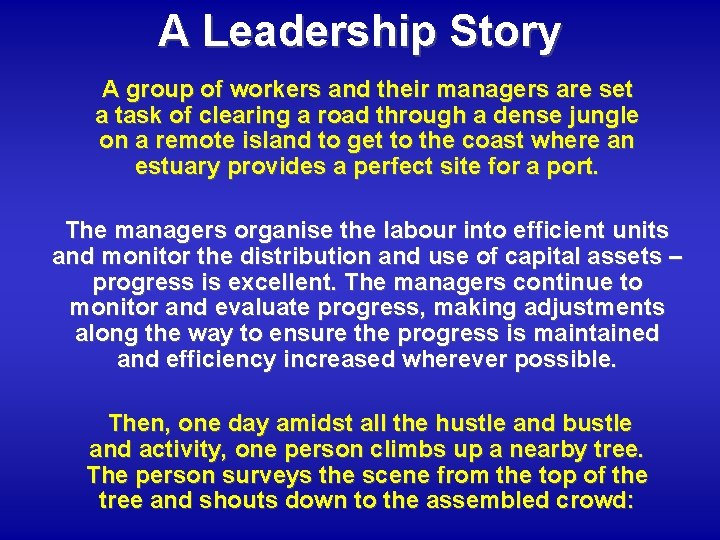 A Leadership Story A group of workers and their managers are set a task