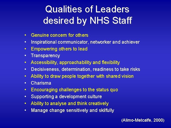Qualities of Leaders desired by NHS Staff • • • Genuine concern for others