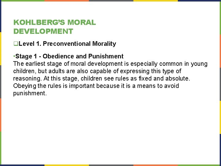 KOHLBERG'S MORAL DEVELOPMENT q. Level 1. Preconventional Morality • Stage 1 - Obedience and