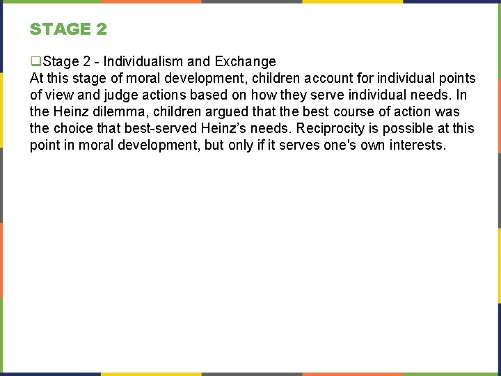 STAGE 2 q. Stage 2 - Individualism and Exchange At this stage of moral