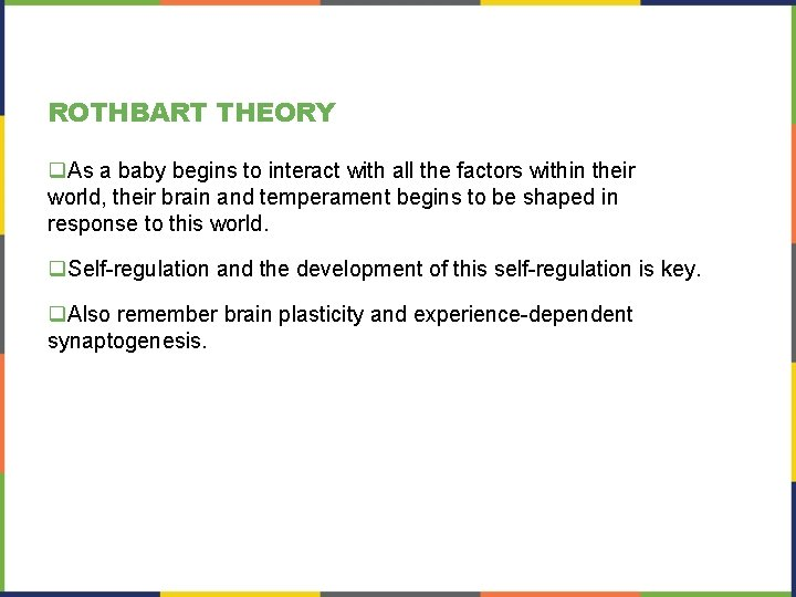 ROTHBART THEORY q. As a baby begins to interact with all the factors within