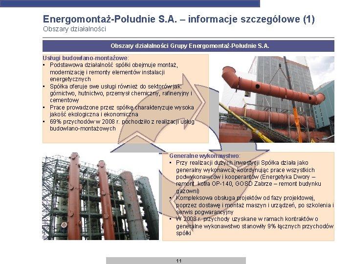 Energomontaż-Południe S. A. – informacje szczegółowe (1) Obszary działalności Grupy Energomontaż-Południe S. A. Usługi