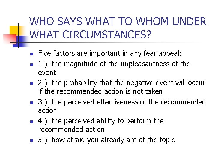 WHO SAYS WHAT TO WHOM UNDER WHAT CIRCUMSTANCES? n n n Five factors are