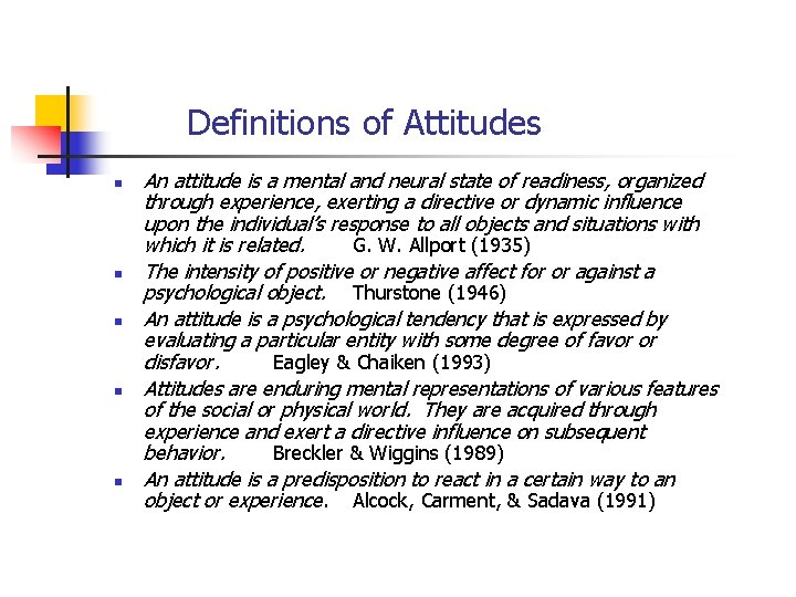 Definitions of Attitudes n n n An attitude is a mental and neural state