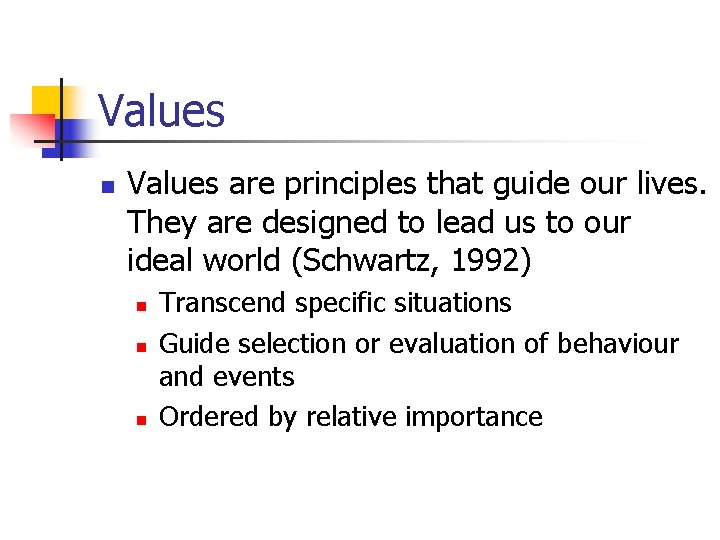 Values n Values are principles that guide our lives. They are designed to lead